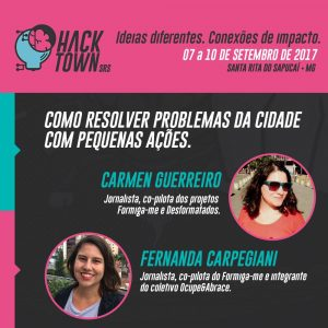Poster da palestra do Formiga-me no Hack Town 2017.