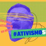 Imagem de divulgação do movimento Ativismo Sim em resposta à fala de Jair Bolsonaro